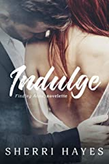 Indulge: A Finding Anna Novelette Kindle Edition