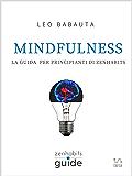 Mindfulness - La guida per principianti di Zen Habits (ZenHabits Guide) (Italian Edition)
