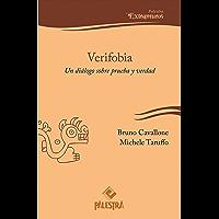 Verifobia: Un diálogo sobre prueba y verdad (Palestra Extramuros nº 6) (Spanish Edition)