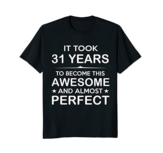 Mens Thirty One 31 Year Old 31st Birthday Gift Ideas Her Him 2XL Black