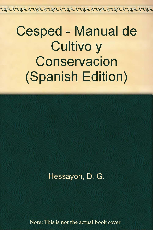 Cesped - Manual de Cultivo y Conservacion (Spanish Edition)