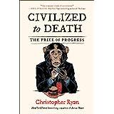 Civilized to Death: The Price of Progress