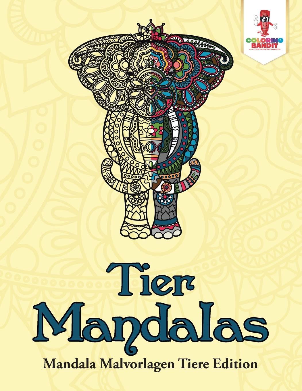 Tier Mandalas Mandala Malvorlagen Tiere Edition German Edition