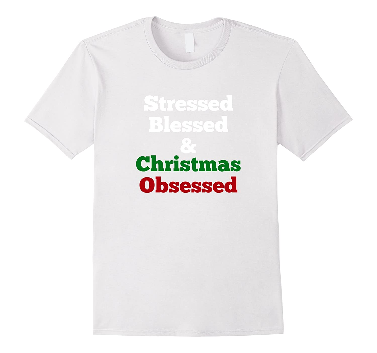 240125a5 Stressed Blessed and Christmas Obsessed Funny Holiday Shirt-ANZ ...