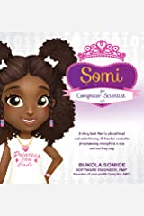 Somi the Computer Scientist: Princess Can Code Hardcover