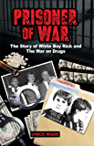 Prisoner of War: The Story of White Boy Rick and the War on Drugs