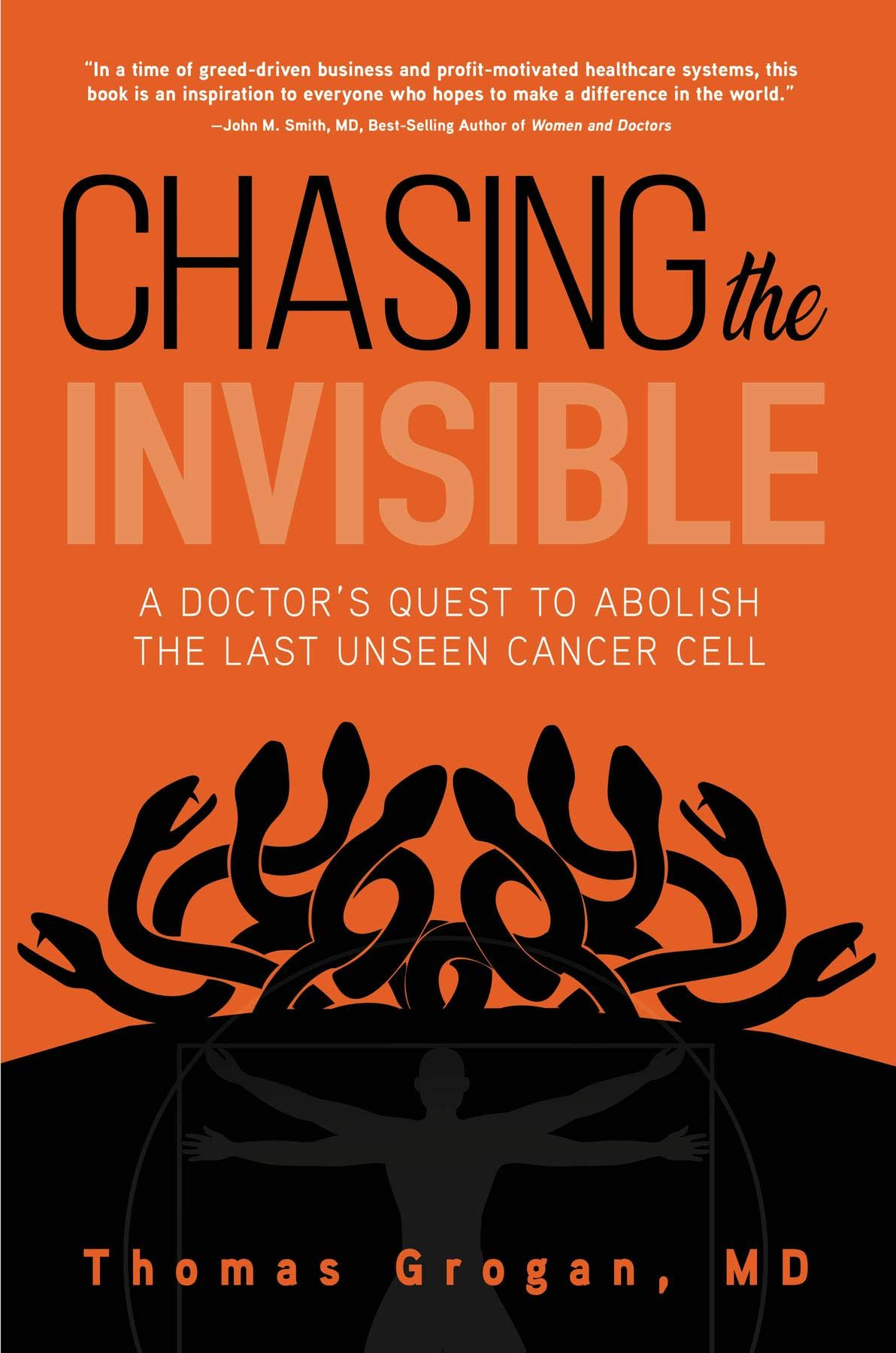 Chasing The Invisible  A Doctor's Quest To Abolish The Last Unseen Cancer Cell  English Edition