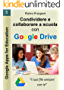 Condividere e collaborare a scuola con Google Drive: I tuoi file sempre con te (Google Apps for Education Vol. 5)