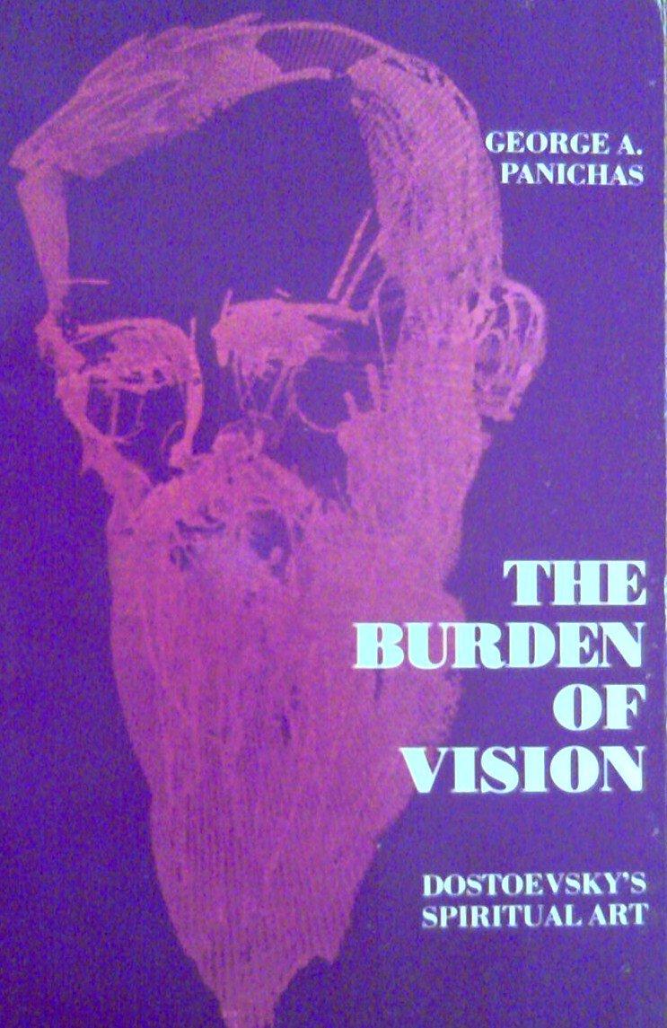 The burden of vision: Dostoevsky's spiritual art pdf