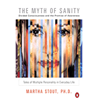 The Myth of Sanity: Divided Consciousness and the Promise of Awareness (English Edition)