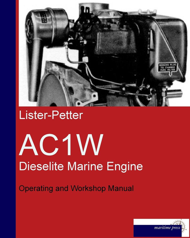 Lister-Petter Series AC1W Dieselite Marine Engine: GM Marine Diesel:  9783954274284: Amazon.com: Books