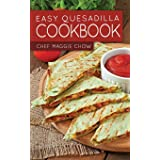 Easy Quesadilla Cookbook
