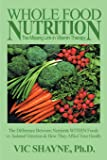 Whole Food Nutrition: The Missing Link in Vitamin Therapy: The Difference Between Nutrients WITHIN Foods vs. Isolated…
