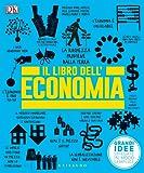 Il libro dell'economia. Grandi idee spiegate in modo semplice