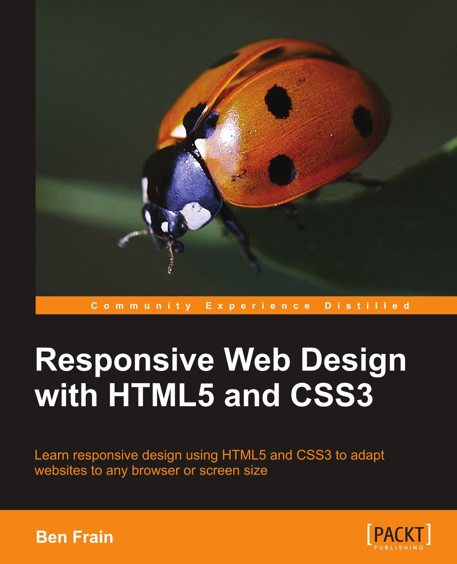 Responsive Web Design with HTML5 and CSS3: Ben Frain: 9781849693189