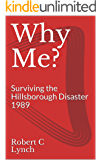 Why Me?: Surviving the Hillsborough Disaster 1989