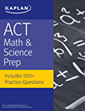 ACT Math & Science Prep: Includes 500+ Practice Questions (Kaplan Test Prep) (English Edition)