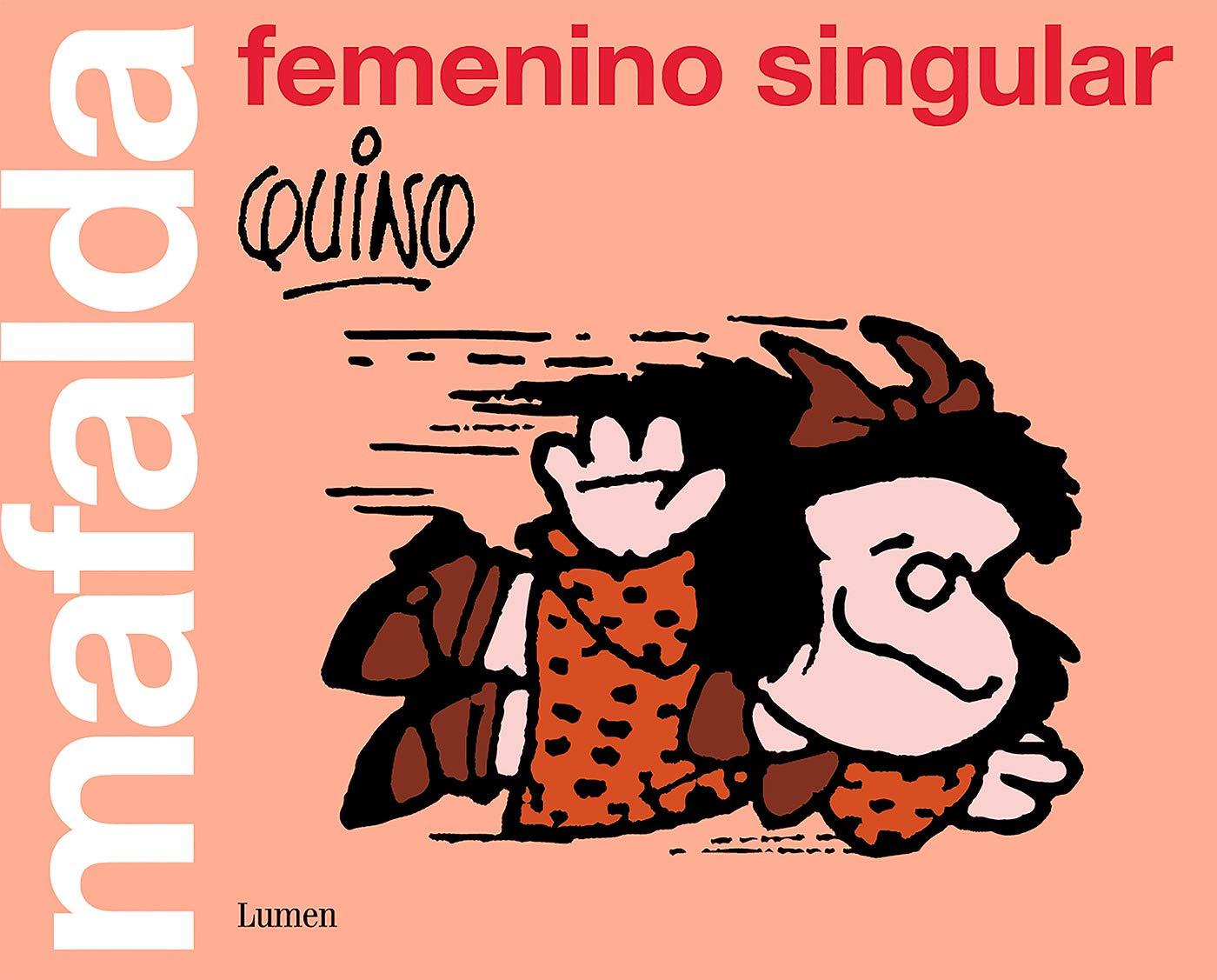 Mafalda: femenino singular (QUINO MAFALDA) Tapa blanda – 22 nov 2018 LUMEN 8426405851 Comic book & cartoon art Graphic novels