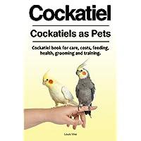 Cockatiel. Cockatiels as Pets. Cockatiel book for care, costs, feeding, health, grooming and training.
