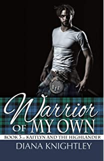warrior of my own kaitlyn and the highlander book 3