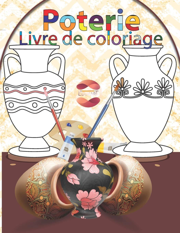Poterie Livre De Coloriage Je M Inspire Je Colorie Je Dessine French Edition Essem Edukart Etienne 9798676419103 Amazon Com Books