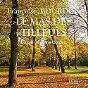 Le mas des tilleuls | Livre audio Auteur(s) : Françoise Bourdon Narrateur(s) : Séverine Bordes