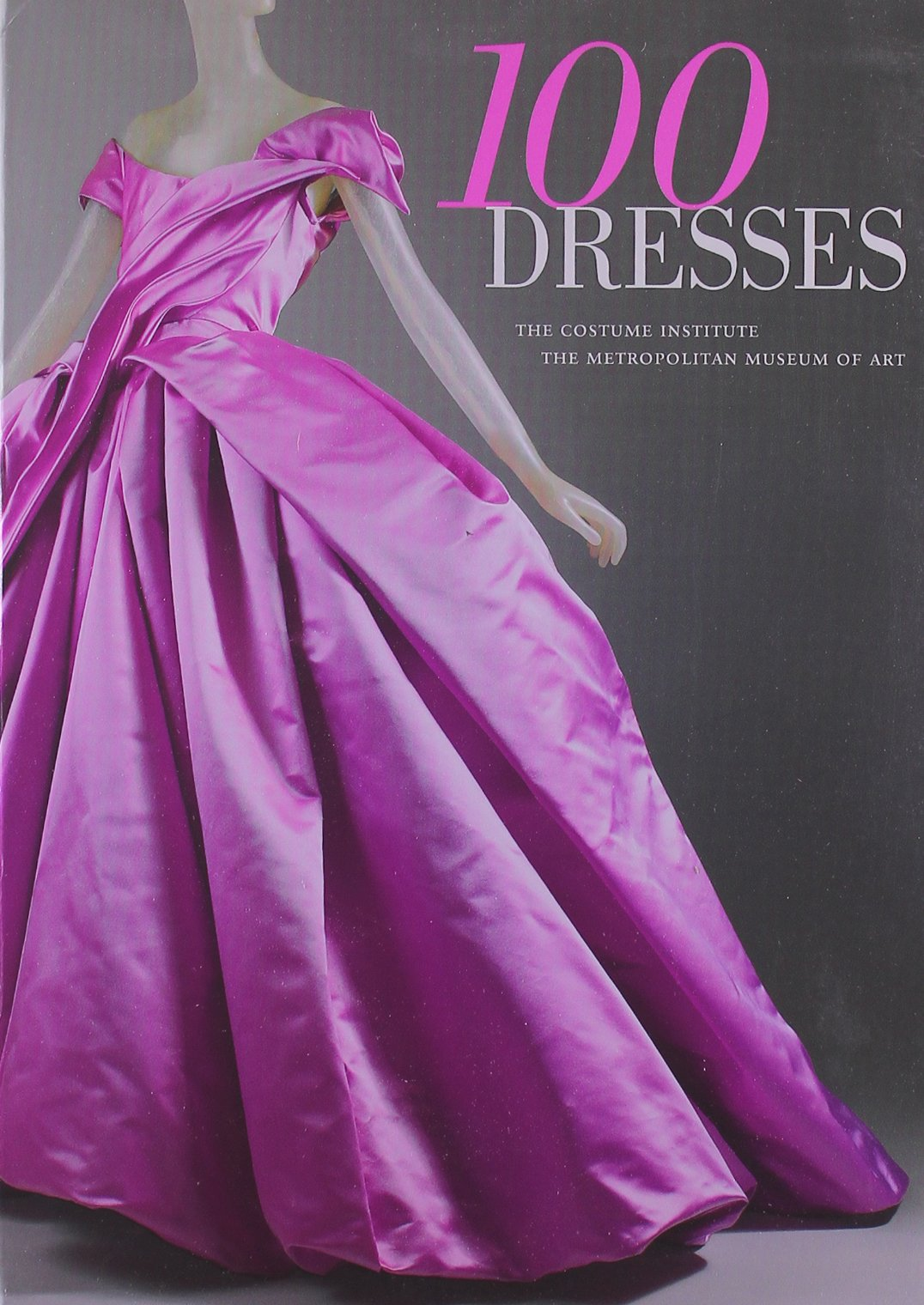 100 Dresses: The Costume Institute / The Metropolitan Museum of Art: Harold  Koda: 9780300166552: Amazon.com: Books