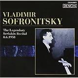 Vladimir Sofronitsky: The Legendary Scriabin Recital 08-06-1958 [Import allemand]
