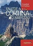 Falesie a Cortina d'Ampezzo. Ediz. italiana, inglese, tedesca