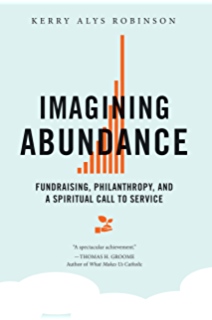 Good to great and the social sectors a monograph to accompany good jim collins kindle edition 1 offer from 1941 imagining abundance fundraising philanthropy and a spiritual call to service fandeluxe Gallery