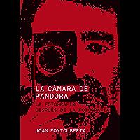 La cámara de Pandora: La fotografí@ después de la fotografía (Spanish Edition) book cover