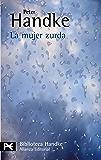 La mujer zurda (El Libro De Bolsillo - Bibliotecas De Autor - Biblioteca Handke)