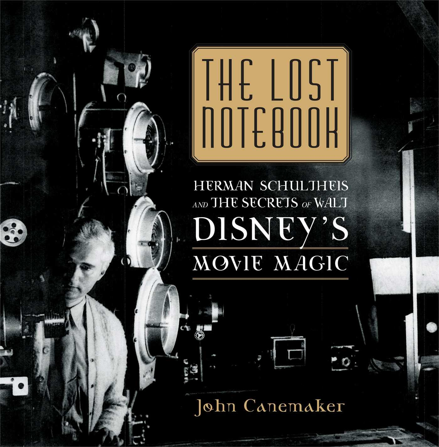 The Lost Notebook: Herman Schultheis & the Secrets of Walt Disney's Movie Magic pdf epub