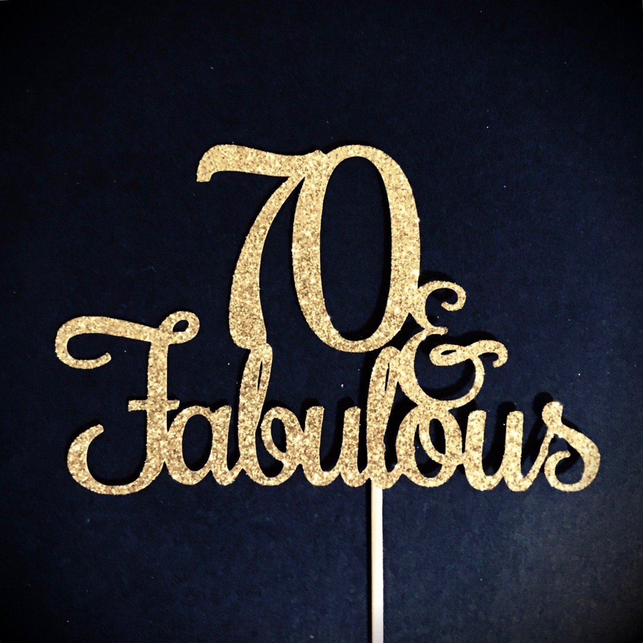70 and Fabulous Cake Topper, Glitter Cake Topper, Birthday Cake Topper, 70th Birthday Party, Happy 70th, Seventy Birthday and Fabulous, 70 Cake Topper