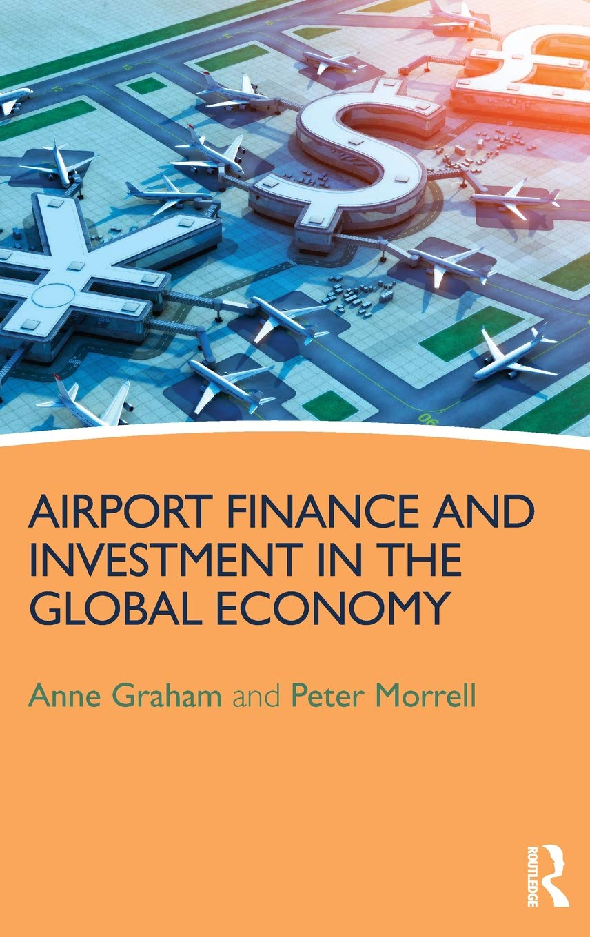 Airport Finance and Investment in the Global Economy: Anne