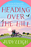 Heading Over the Hill: The perfect funny, uplifting read for 2020