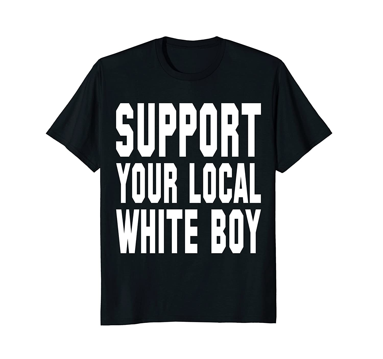 Support Your Local White Boy T Shirts – My Educational Partners
