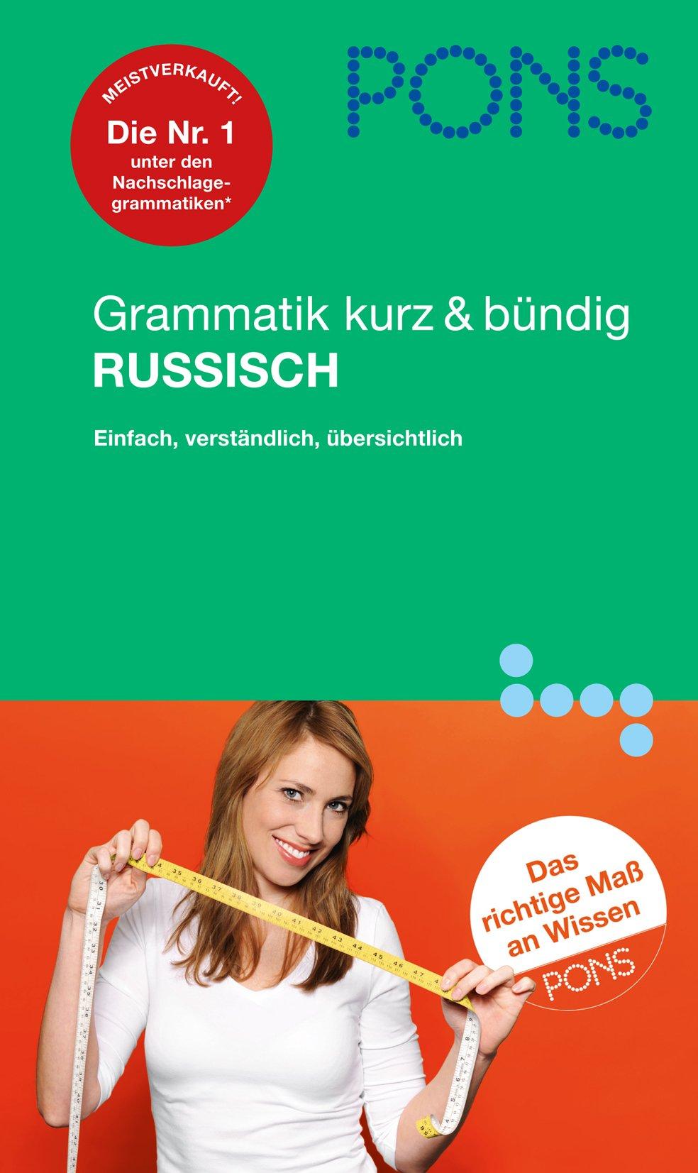 PONS Grammatik kurz & bündig Russisch: Übersichtlich, kompakt, leicht verständliche Erklärungen