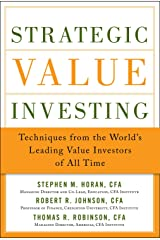 Strategic Value Investing: Practical Techniques of Leading Value Investors: Techniques From the World's Leading Value Investors of All Time (EBOOK) (English Edition) eBook Kindle