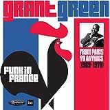 ファンク・イン・フランス : フロム・パリ・トゥ・アンティーブ 1969-1970 (Funk in France : From Paris to Antibes (1969-1970)/Grant Green) [2CD] [輸入盤] [Live Recording] [日本語帯・解説付]