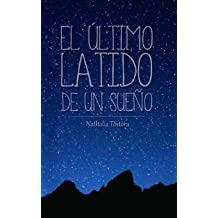 El Último Latido de Un Sueño Pocket (Spanish Edition) Mar 22, 2017
