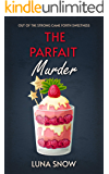 The Parfait Murder: Amateur Women sleuth, British Cozy Mysteries (Short Story) (Murder and cake Book 3)