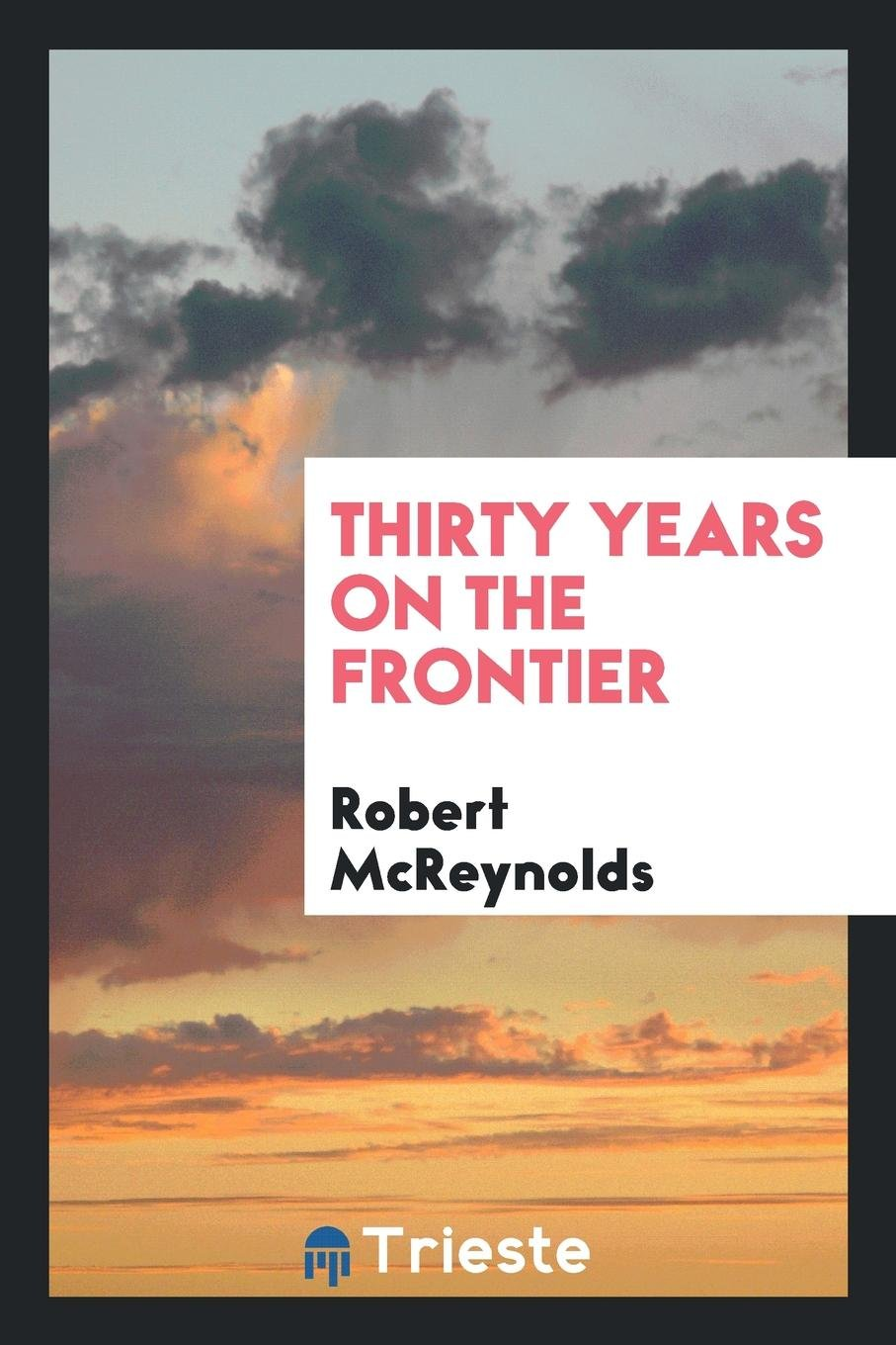 Download Thirty years on the frontier ebook