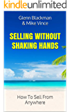 Selling Without Shaking Hands: How To Sell From Anywhere