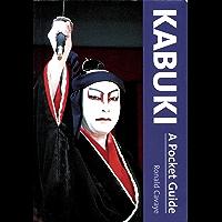 Kabuki a Pocket Guide (English Edition)