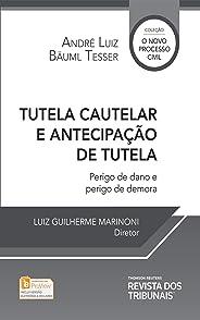 Tutela cautelar e antecipação de tutela: Perigo de dano e perigo de demora (Coleção o novo processo civil)