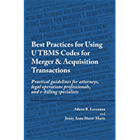 Best Practices for Using UTBMS Codes for Merger & Acquisition Transactions: Practical guidelines for attorneys, legal operations professionals, and e-billing specialists