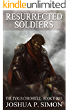 Resurrected Soldiers: The Tyrus Chronicle - Book Three