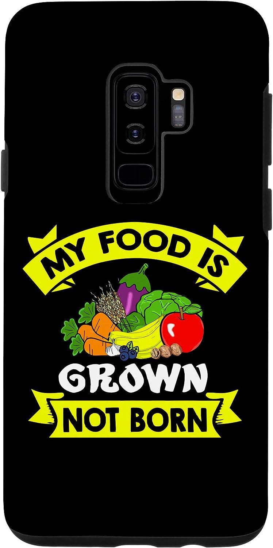 Galaxy S9+ My Food Is Grown Not Born - Funny Vegetarian Vegan Lover Case