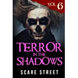 Terror in the Shadows Vol. 6: Horror Short Stories Collection with Scary Ghosts, Paranormal & Supernatural Monsters